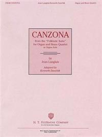 """Canzona from the """"Folkloric Suite"""": For Organ and Brass Quartet or Organ Solo"""