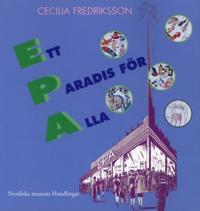 Ett paradis för alla : EPA mellan folkhem och förförelse