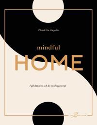 Mindful Home : fyll ditt hem och liv med ny energi