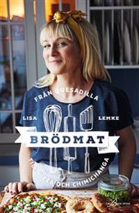 Brödmat : från quesadilla till pizza och chimichanga - Lisa Lemke | Laserbodysculptingpittsburgh.com