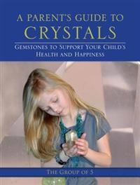 A Parent's Guide to Crystals