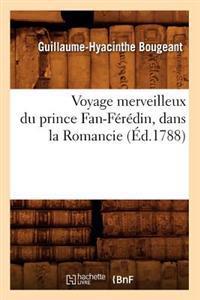 Voyage Merveilleux Du Prince Fan-F�r�din, Dans La Romancie (�d.1788)