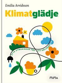 Klimatglädje : Åtta utmaningar för ett hållbart liv - Emilia Arvidsson pdf epub