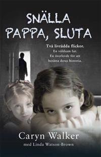 Snälla pappa, sluta - Caryn Walker, Linda Watson-Brown | Laserbodysculptingpittsburgh.com