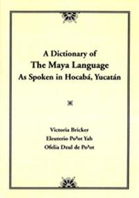 A Dictionary of the Maya Language