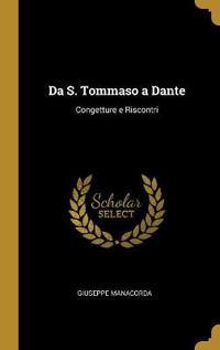 Da S. Tommaso a Dante: Congetture E Riscontri