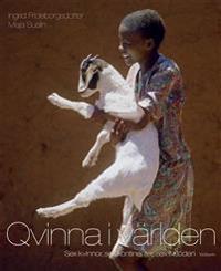 Qvinna i världen : sex kvinnor, sex kontinenter, sex livsöden