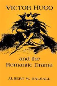 Victor Hugo and the Romantic Drama