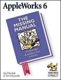 AppleWorks 6: The Missing Manual