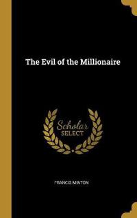 The Evil of the Millionaire