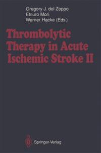 Thrombolytic Therapy in Acute Ischemic Stroke II