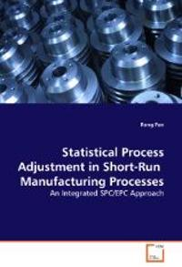 Statistical Process Adjustment in Short-Run Manufacturing Processes