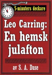 5-minuters deckare. Leo Carring: En hemsk julafton. Återutgivning av text från 1927