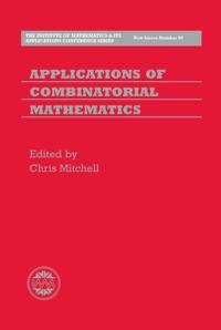 Applications of Combinatorial Mathematics