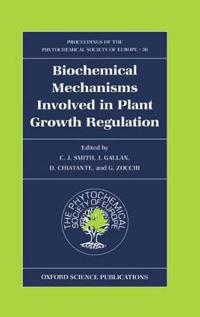 Biochemical Mechanisms Involved in Plant Growth Regulation