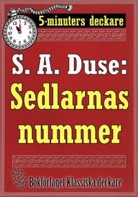 5-minuters deckare. S. A. Duse: Sedlarnas nummer. En detektivhistoria. Återutgivning av text från 1926