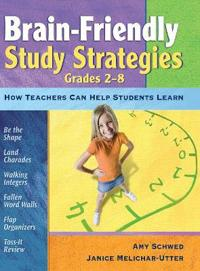 Brain-Friendly Study Strategies, Grades 2-8