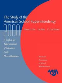 The Study of the American School Superintendency 2000