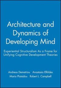 The Architecture and Dynamics of Developing Mind