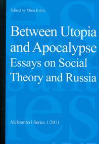 Between Utopia and Apocalypse