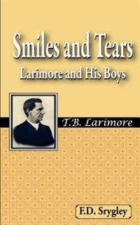 Smiles and Tears or Larimore and His Boys