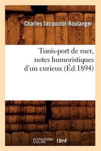 Tunis-Port de Mer, Notes Humoristiques d'Un Curieux (�d.1894)