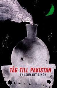 Tåg till Pakistan : en roman