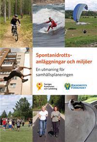 Spontanidrottsanläggningar och miljöer : en utmaning för samhällsplaneringen