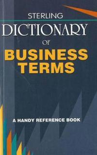 Sterling dictionary of business terms - a handy reference book