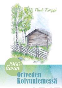 1960-luvun Oriveden Koivuniemessä