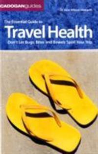 Cadogan Guide the Essential Guide to Travel Health