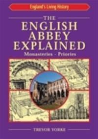 The English Abbey Explained