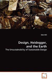 Design, Heidegger, and the Earth