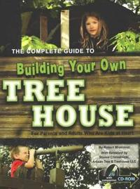 Complete Guide to Building Your Own Tree House