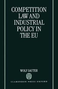 Competition Law and Industrial Policy in the EU