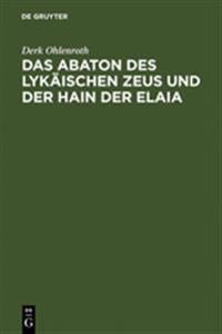 Das Abaton Des Lykaischen Zeus Und Der Hain Der Elaia
