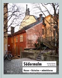 Södermalm  : husen, historien, människorna