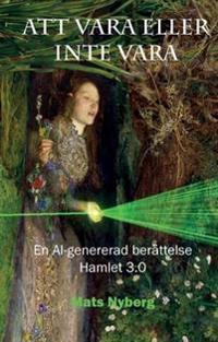 Att vara eller inte vara : en AI-genererad berättelse - Mats Nyberg | Laserbodysculptingpittsburgh.com