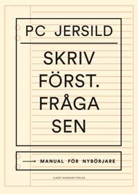 Skriv först. Fråga sen : manual för nybörjare - P. C. Jersild pdf epub