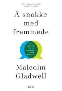 Å snakke med fremmede - Malcolm Gladwell   Inprintwriters.org