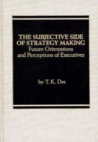 The Subjective Side of Strategy Making
