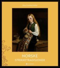 Norske strikketradisjoner - Nina Granlund Sæther pdf epub