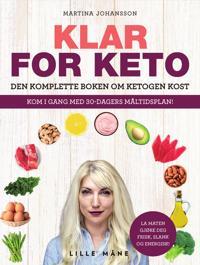 Klar for keto; den komplette boken om ketogen kost