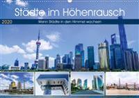 Städte im Höhenrausch - Wenn Städte in den Himmel wachsen (Wandkalender 2020 DIN A2 quer)