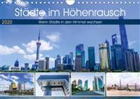 Städte im Höhenrausch - Wenn Städte in den Himmel wachsen (Wandkalender 2020 DIN A4 quer)