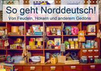 So geht Norddeutsch! Von Feudeln, Hökern und anderem Gedöns (Wandkalender 2020 DIN A4 quer)