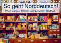 So geht Norddeutsch! Von Feudeln, Hökern und anderem Gedöns (Tischkalender 2020 DIN A5 quer)