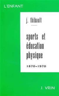 Sport Et Education Physique 1870-1970