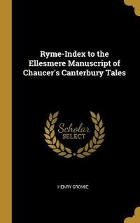 Ryme-Index to the Ellesmere Manuscript of Chaucer's Canterbury Tales