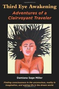 Third Eye Awakening: Adventures of a Clairvoyant Traveler